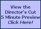 Click here for Director's Cut Preview